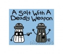 A Salt with Deadly Weapon